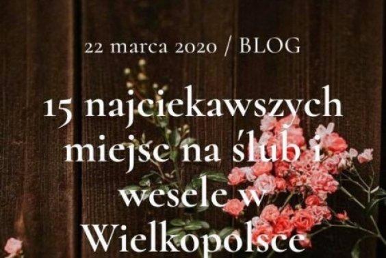15. najciekawszych miejsc na ślub i wesele w Wielkopolsce
